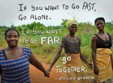 """""""早く行きたいなら、一人で行きなさい。遠くへ行きたいなら、みんなで行きなさい"""""""