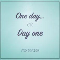 初日にするか、いつかにするかは自分次第!